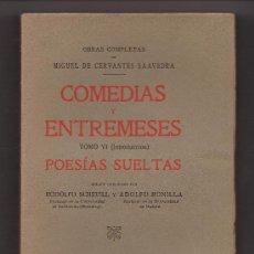 Libros antiguos: COMEDIAS Y ENTREMESES / POESIAS SUELTAS - M. CERVANTES - ED GRAF. REUNIDAS - AÑO 1922.- R/189 - LLA. Lote 22397426