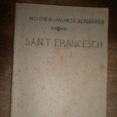 Libros antiguos: SANT FRANCESCH, 1904, POESIA EN CATALÁN DE MOSSEN JACINTO VERDAGUER, 164 PÁG.. Lote 14831796