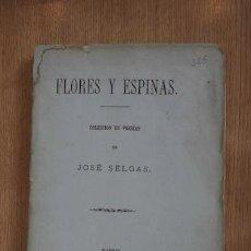 Libros antiguos: FLORES Y ESPINAS. COLECCIÓN DE POESÍAS. SELGAS (JOSÉ). Lote 16888237