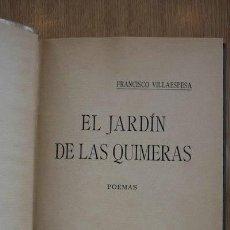 Libros antiguos: EL JARDÍN DE LAS QUIMERAS. POEMAS. VILLAESPESA (FRANCISCO). Lote 16888681
