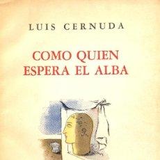 Libros antiguos: LUIS CERNUDA. COMO QUIEN ESPERA EL ALBA. 1ª ED. BUENOS AIRES, 1947. Lote 17135027