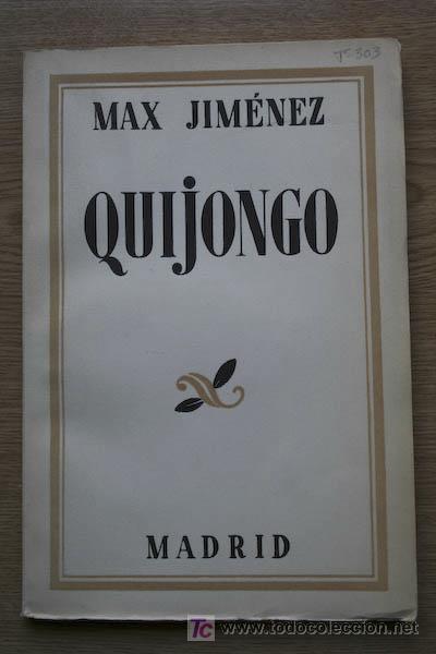 QUIJONGO. JIMÉNEZ (MAX) (Libros antiguos (hasta 1936), raros y curiosos - Literatura - Poesía)