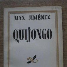 Libros antiguos: QUIJONGO. JIMÉNEZ (MAX). Lote 17334445