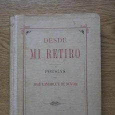 Libros antiguos: DESDE MI RETIRO. LAMARQUE DE NOVOA (JOSÉ). Lote 68040315