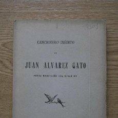 Libros antiguos: CANCIONERO INÉDITO DE… POETA MADRILEÑO DEL SIGLO XV. ÁLVAREZ GATO (JUAN). Lote 17496655