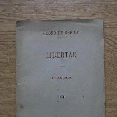 Libros antiguos: LIBERTAD. POEMA. RÉPIDE (PEDRO DE). Lote 17872740