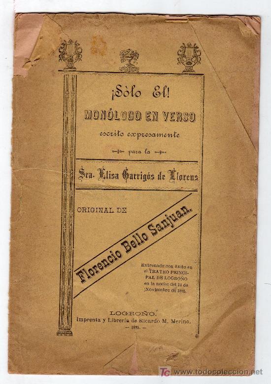 SOLO EL. MONOLOGO EN VERSO ESCRITO EN VERSO EXPRESAMENTE PARA LA SRA. ELISA GARRIDOS DE LLORENS.1895 (Libros antiguos (hasta 1936), raros y curiosos - Literatura - Poesía)