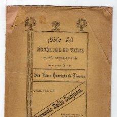 Libros antiguos: SOLO EL. MONOLOGO EN VERSO ESCRITO EN VERSO EXPRESAMENTE PARA LA SRA. ELISA GARRIDOS DE LLORENS.1895. Lote 19867134