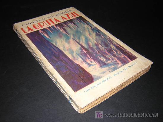 CA. 1915 - FRANCISCO VILLAESPESA - LA GRUTA AZUL (Libros antiguos (hasta 1936), raros y curiosos - Literatura - Poesía)