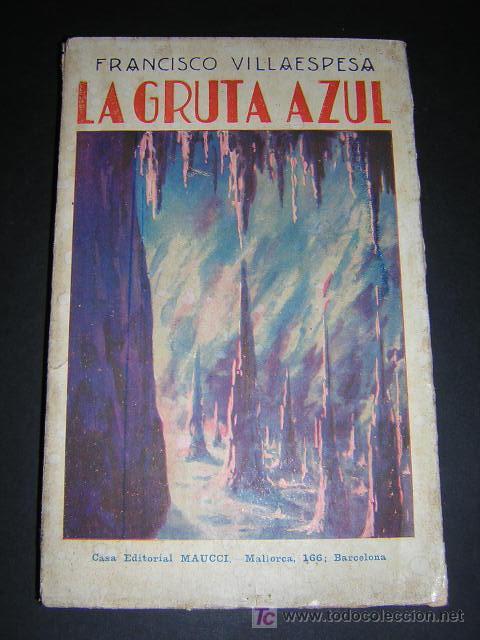 Libros antiguos: ca. 1915 - FRANCISCO VILLAESPESA - LA GRUTA AZUL - Foto 2 - 26503958