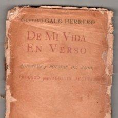 Libros antiguos: DE MI VIDA EN VERSO POR GUSTAVO GALO HERRERO.LA VERONICA IMPRENTA DE MANUEL ALTOLAGUIRRE HABANA 1941. Lote 20748976