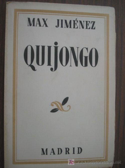QUIJONGO. JIMÉNEZ, MAX. 1933. ESPASA-CALPE (Libros antiguos (hasta 1936), raros y curiosos - Literatura - Poesía)