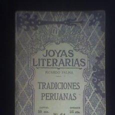 Libros antiguos: TRADICIONES PERUANAS, POR RICARDO PALMA - JOYAS LITERARIAS - ARGENTINA - 1923 - RARA EDICION!. Lote 26894022