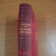 Libros antiguos: LOS PEQUEÑOS POEMAS. RAMÓN DE CAMPOAMOR. CASA EDITORIAL MAUCCI, CIRCA 1915.. Lote 19688638