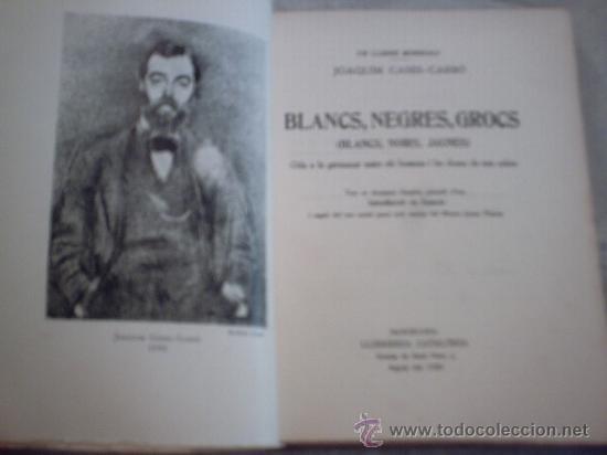 Libros antiguos: BLANCS, NEGRES, GROCS DE JOAQUIM CASES CARBÓ(PRIMERA EDICIÓ, 1935)(CATALONIA) - Foto 5 - 19729945