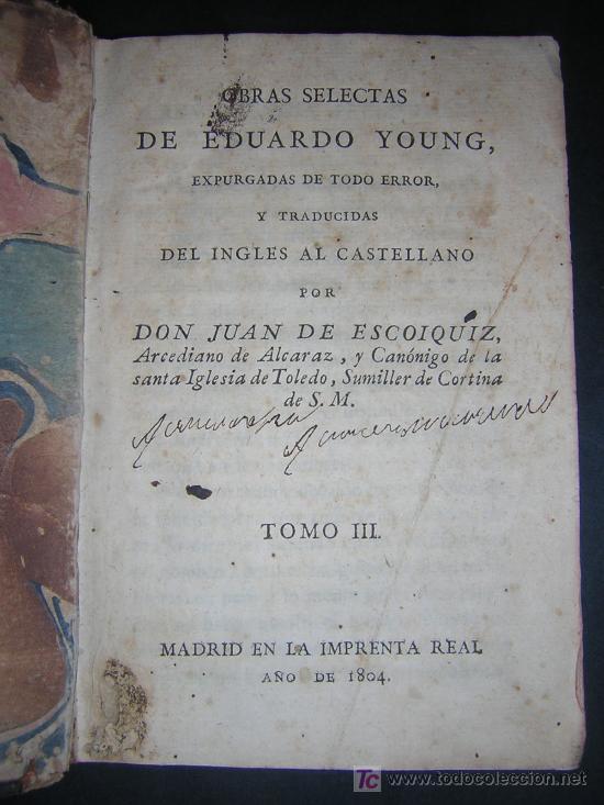 Libros antiguos: 1804 - EDUARDO YOUNG - OBRAS SELECTAS TRADUCIDAS POR DON JUAN DE ESCOIQUIZ - Foto 2 - 25109042