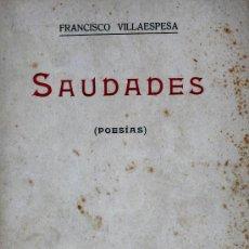 Libros antiguos: SAUDADES (POESIAS) FRANCISCO VILLAESPESA. Lote 20094645