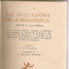 Libros antiguos: ELS INICIADORS DE LA RENAIXENÇA : I. LA POESIA / J. CABOT; INT. L. NICOLAU D' OLWER. . Lote 25668819