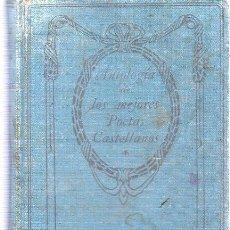 Libros antiguos: ANTOLOGIA DE LOS MEJORES POETAS CASTELLANOS. RAFAEL MESA Y LOPEZ. THOMAS NELSON AND SONS.. Lote 20670622