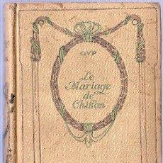 Libros antiguos: LE MARIAGE DE CHIFFON. G Y P. 16 X 11 CM. 287 PAGINAS.. Lote 20670644