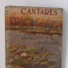 Libros antiguos: CANTARES AMOROSOS Y POPULARES. Lote 25844069