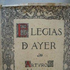 Libros antiguos: ELEGIAS DE AYER. ARTURO VÁZQUEZ CEY. Lote 22683515