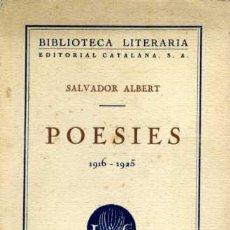 Libros antiguos: SALVADOR ALBERT - POESIES 1916 - 1925. Lote 27485615
