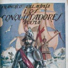 Libros antiguos: LOS CONQUISTADORES. POEMA EN SIETE CANTOS. FRANCISCO VILLAESPESA. Lote 23178537