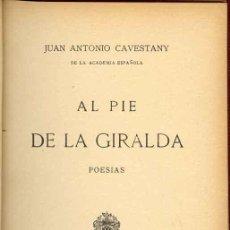 Libros antiguos: SEVILLA - 1908: CAVESTANY, JUAN ANTONIO: AL PIE DE LA GIRALDA . Lote 26513837