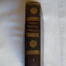 Libros antiguos: POESIAS SELECTAS CASTELLANAS DESDE EL TIEMPO DE JUAN DE MENA HASTA NUESTROS DÍAS. 1830. Lote 26372080