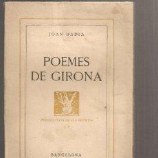 Libros antiguos: POEMES DE GIRONA / JOAN BADIA. BCN : PUB. DE LA REVISTA, 1932. 19X13CM. 56 P.. Lote 26534702