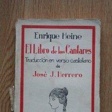 Libros antiguos: EL LIBRO DE LOS CANTARES. TRADUCCIÓN EN VERSO CASTELLANO DE JOSÉ S. HERRERO. HEINE (ENRIQUE). Lote 24589325