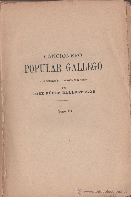 Libros antiguos: CANCIONERO POPULAR GALLEGO, y en particular de la provincia de La Coruña - FOLKLORE ESPAÑOL 1886 - Foto 5 - 24592231