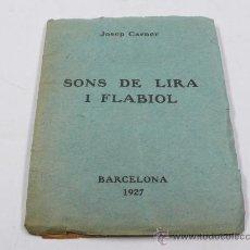 Libros antiguos: SONS DE LIRA I FLABIOL, JOSEP CARNER. BARCELONA 1927. 10X13 CM.. Lote 222337413