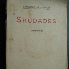 Libros antiguos: SAUDADES. VILLAESPESA, FRANCISCO. 1910. Lote 26201187