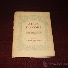 Libros antiguos: 1024- ARCA D'IVORI JOSSEP MASSO TIP. BARCELONA 1912. AUTOGRAFO DEL AUTOR,. Lote 26383624