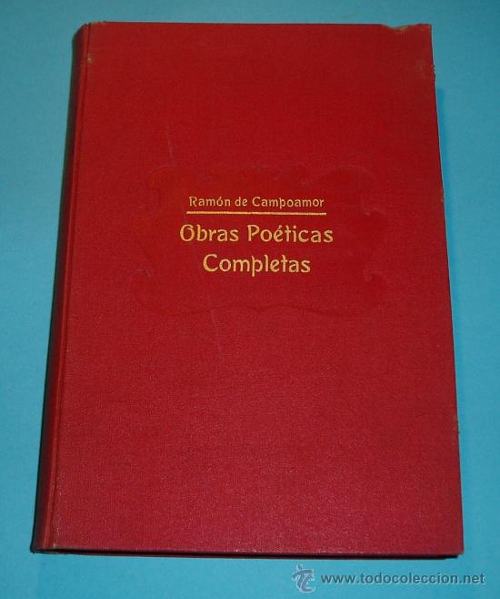OBRAS POÉTICAS COMPLETAS. RAMÓN DE CAMPOAMOR. CASA EDITORIAL SOPENA. 1930 (Libros antiguos (hasta 1936), raros y curiosos - Literatura - Poesía)