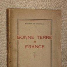 Libros antiguos: BONNE TERRE DE FRANCE PAR EMERICK DE GANDILLAC, BRIVE, PERIGORD, 1929 DED. AUTÓGRAFA DEL AUTOR. RARO. Lote 27513000