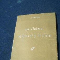 Libros antiguos: LA VIOLETA CLAVEL Y EL LIRIO LLUIS LLUCH GARIN 1953,MIGUEL LA GUARDA. Lote 27660164