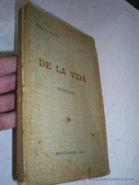 DE LA VIDA POESÍAS RENATO ULLOA MONDARIZ 1919 DEDICATORIA DEL AUTOR RM52963-V (Libros antiguos (hasta 1936), raros y curiosos - Literatura - Poesía)