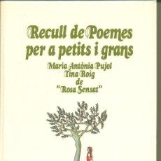 Livros antigos: RECULL DE POEMES PER PETITS I GRANS DE MARIA ANTONIA PUJOL I ROSA SENSAT. Lote 28206340