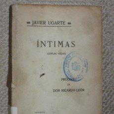 Libros antiguos: ÍNTIMAS (COPLAS VIEJAS) POR JAVIER UGARTE, PRÓLOGO DE RICARDO LEÓN, 1913. Lote 28285531
