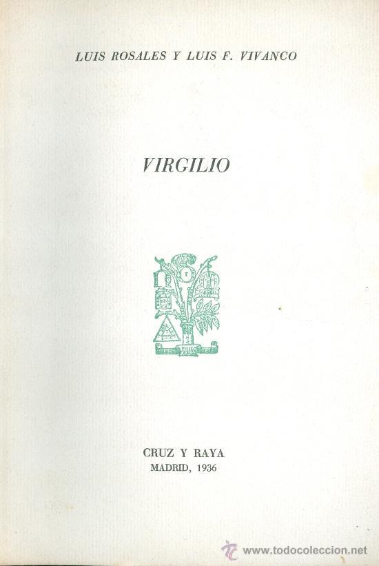 L. ROSALES Y L.F. VIVANCO. VIRGILIO. (SEPARATA). MADRID, CRUZ Y RAYA, 1936. DEDICATORIAS AUTÓGRAFAS (Libros antiguos (hasta 1936), raros y curiosos - Literatura - Poesía)