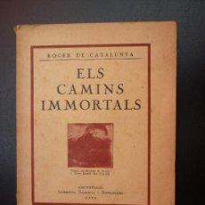 Libros antiguos: ELS CAMINS IMMORTALS - ROGER DE CATALUNYA - 1929 - LLIBRERIA NACIONAL I ESTRANGERA - REUS.. Lote 28639613