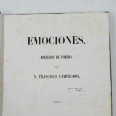Libros antiguos: EMOCIONES, COLECCIÓN DE POESIAS, FRANCISCO CAMPRODÓN, BARCELONA 1850. 18,5X26 CM. . RARO. Lote 29146511