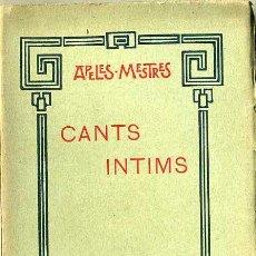 Libros antiguos: APEL.LES MESTRES : CANTS ÍNTIMS (A. LÓPEZ, 1906) -EN CATALÁN. Lote 29438427