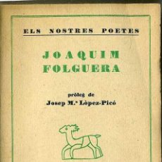 Libros antiguos: ELS NOSTRES POETES : JOAQUIM FOLGUERA (CATALÒNIA, 1935) -EN CATALÁN. Lote 29438497