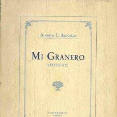Libros antiguos: 1926 - ARGÜELLO: MI GRANERO (POESÍAS) LEÓN. Lote 29554999