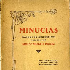 Libros antiguos: MILEGO E INGLADA : MINUCIAS (1931). EJEMPLAR CON DEDICATORIA DEL AUTOR. Lote 29659419