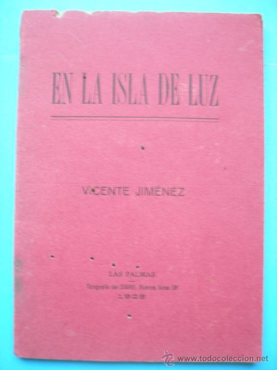 EN LA ISLA DE LUZ - VICENTE JIMENEZ. 1928 (Libros antiguos (hasta 1936), raros y curiosos - Literatura - Poesía)